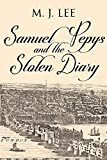 Samuel Pepys and the Stolen Diary by M J Lee
