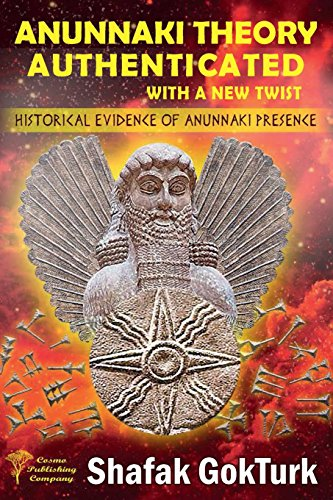 Anunnaki Theory Authenticated with a New Twist: Historical Evidence of Anunnaki Presence por Shafak GokTurk