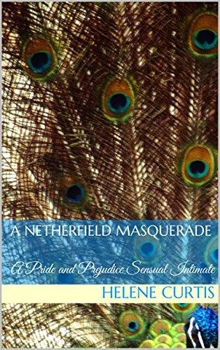 a-netherfield-masquerade-a-pride-and-prejudice-sensual-intimate-english-edition