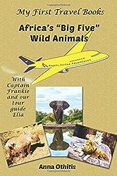 Africa's Big Five Wild Animals: Volume 4 (My First Travel Book)