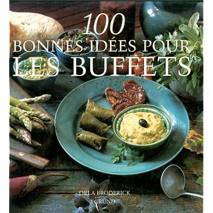 100 bonnes idées pour les buffets