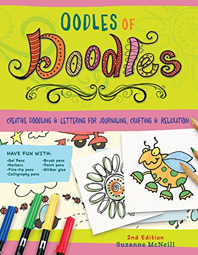 Oodles of Doodles, 2nd Edition: Creative Doodling & Lettering for Journaling, Crafting & Relaxation por Suzanne McNeill Czt