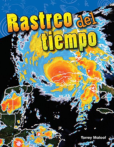 Rastreo del Tiempo (Tracking the Weather) (Spanish Version) (Grade 3) (Science Readers: Content and Literacy) por Monika Davies