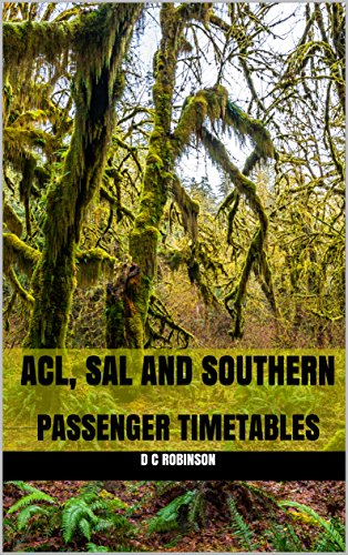 ACL, SAL and SOUTHERN: PASSENGER TIMETABLES (English Edition) por D C Robinson