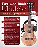 Pop- und Rock-Ukulele, Band II: Zupfmuster (German Edition)