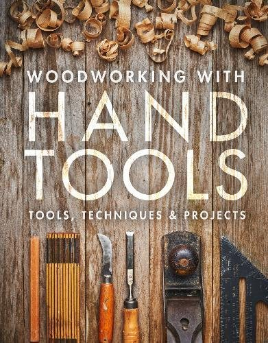 Woodworking with Hand Tools: Tools, Techniques & Projects por Woodworking Fine