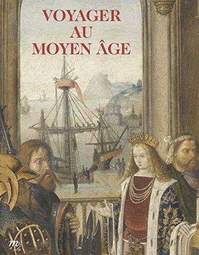 Voyager au Moyen Age : Musée de Cluny - Musée national du Moyen Age, 22 octobre 2014 - 23 février 2015 par Anaïs Alchus