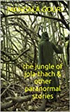 Image de THE JUNGLE OF JOLA-THACH & OTHER PARANORMAL STORIES (English Edition)