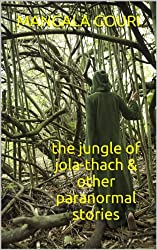 THE JUNGLE OF JOLA-THACH & OTHER PARANORMAL STORIES