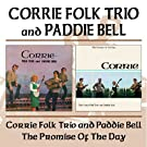Corrie Folk Trio With Paddie Bell / Promise Of The Day by The Corries (2002-03-09)