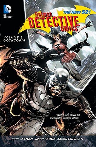Batman Detective Comics Volume 5: Gothopia TP (The New 52) (Batman Detective Comics 5)