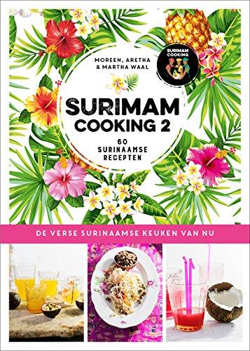 Surimam cooking 2: Surinaams Kookboek met de Liefde voor Moeder Natuur