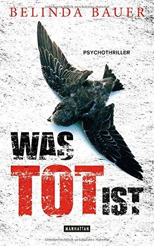 Buchseite und Rezensionen zu 'Was tot ist: Psychothriller' von Belinda Bauer