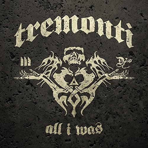 All I Was by Mark Tremonti