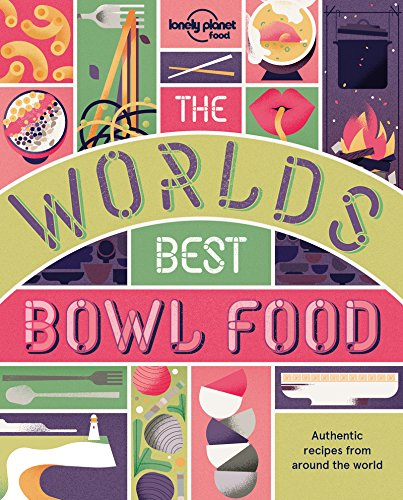 The World's Best Bowl Food - 1ed - Anglais