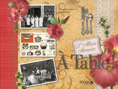 A TABLE - ALBUM MEMOIRE par GERARD GUICHETEAU