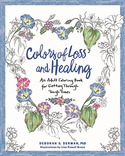 Colors of Loss and Healing: An Adult Coloring Book for Getting Through Tough Times