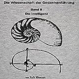 Die Intelligenz (Die Wissenschaft der Gedankenführung - Teil 2)