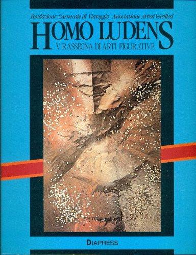 FONDAZIONE CARNEVALE di VIAREGGIO - Homo Ludens. V Rassegna di Arti Figurative