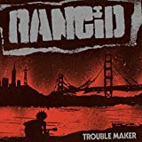RANCID: Trouble Maker (3 Bonus Tracks) (Audio CD)