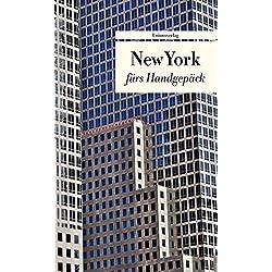 New York fürs Handgepäck: Geschichten und Berichte - Ein Kulturkompass (Bücher fürs Handgepäck)