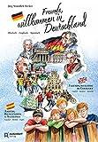 Freunde, willkommen in Deutschland: Deutsch - Englisch - Spanisch