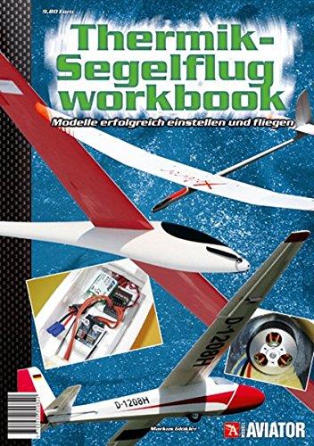 Modell AVIATOR Thermik-Segelflug Workbook: Modelle erfolgreich einstellen und fliegen
