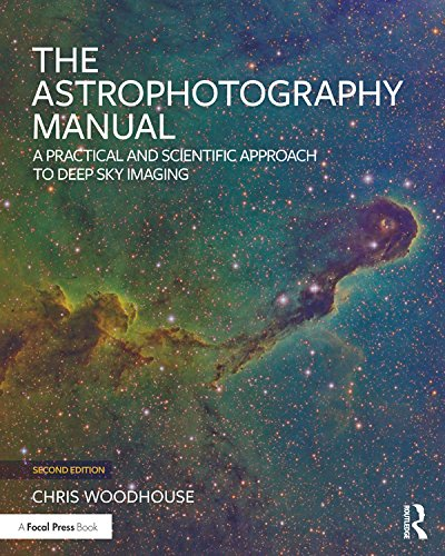 The Astrophotography Manual: A Practical and Scientific Approach to Deep Sky Imaging (Manual Shop Generator)