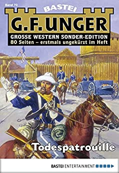 G. F. Unger Sonder-Edition 70 - Western: Todespatrouille