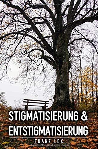 Stigmatisierung und Entstigmatisierung: psychische Krankheiten
