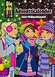 Die drei !!!: Adventskalender- Tatort Weihnachtsmarkt (Ausrufezeichen) von Vogel. Maja von (2012) Gebundene Ausgabe