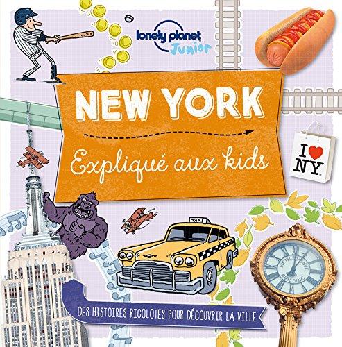 New York expliqué aux kids - 1ed par Lonely Planet LONELY PLANET