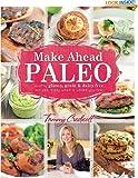 Make-Ahead Paleo: Ricette salutari senza glutine, cereali e latticini, pronte quando e dove sei di Tammy Credicott e Sarah Fragoso (3 settembre 2013)