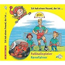 Ich hab einen Freund der ist Fußballspieler/Rennfahrer: 1 CD (Pixi Hören)