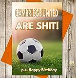 Funny/Rude Joke carte d'anniversaire–Cambridge United Fans de football (FC)