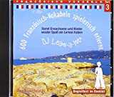 Französisch-Vokabeln spielerisch erlernt - Teil 3: Audio-Lern-CDs mit der groovigen Musik von DJ Learn-a-lot
