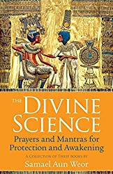 The Divine Science: Prayers and Mantras for Protection and Awakening by Samael Aun Weor (2013-05-01)