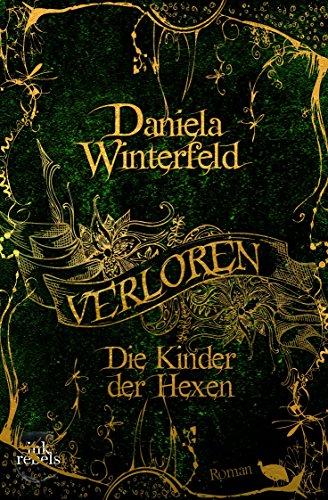Verloren - Die Kinder der Hexen (Verloren-Trilogie 1) von [Winterfeld, Daniela]
