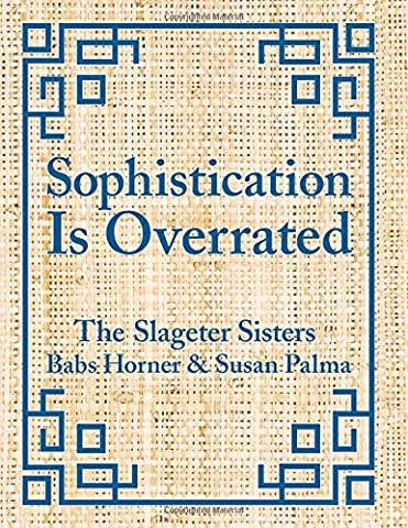 Sophistication Is Overrated by Susan Palma