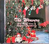 Songtexte von The Weavers - We Wish You a Merry Christmas