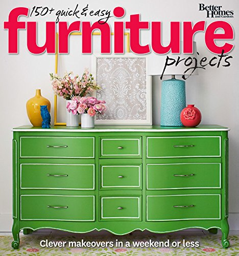 Better Homes and Gardens 150  Quick and Easy Furniture Projects (Better Homes and Gardens Do It Yourself)