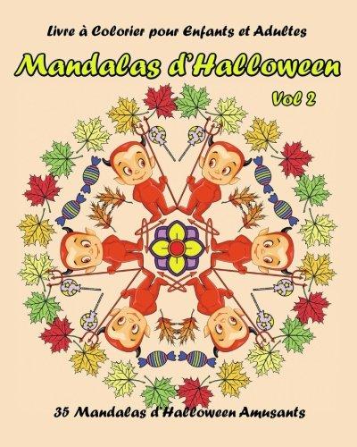 (Livre a Colorier pour Enfants et Adultes :  Mandala d Halloween Vol 2: Livres a colorier de relaxation (Livres à colorier de relaxation et méditation, Band 8))