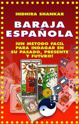 APRENDA A TIRAR LA BARAJA ESPAÑOLA... TRES METODOS SIMPLIFICADOS: ¡INDAGUE EN SU PASADO, PRESENTE Y FUTURO! (COLECCION ESOTERIKA nº 8)
