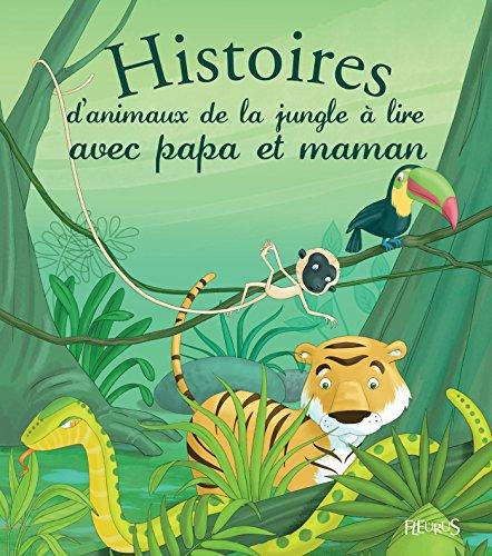 Histoires d'animaux de la jungle à lire avec papa et maman (Histoires à lire avec papa et maman) par André Jeanne