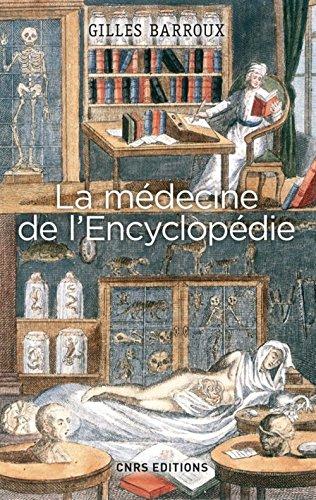 La Médecine de l'Encyclopédie. Entre tradition et modernité par Gilles Barroux