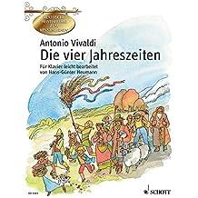 Die vier Jahreszeiten: Konzerte für Violine, Streicher und Basso continuo, op. 8 Nr. 1-4 leicht bearbeitet. op. 8/1-4. Klavier. (Klassische Meisterwerke zum Kennenlernen)
