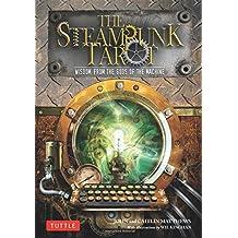 Steampunk Tarot: Wisdom from the Gods of the Machine