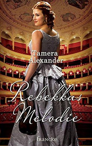 Buchseite und Rezensionen zu 'Rebekkas Melodie' von Tamera Alexander
