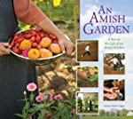 Amish Garden: A Year In The Life Of A...