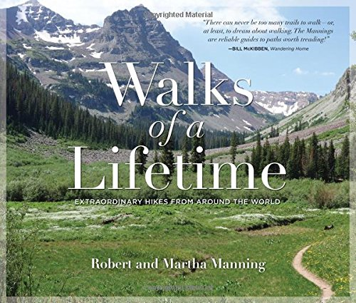 walks-of-a-lifetime-extraordinary-hikes-from-around-the-world